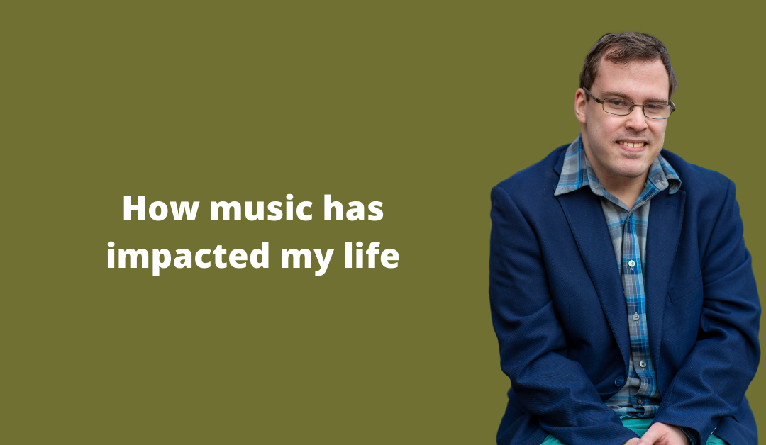 How music has impacted my life