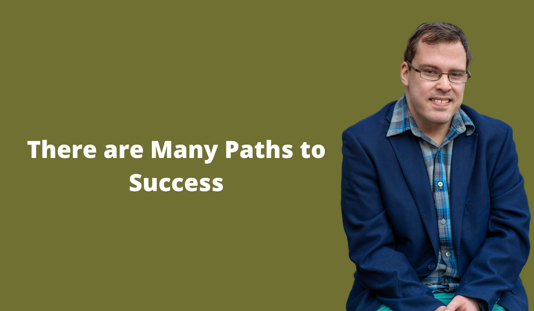 There are Many Paths to Success
