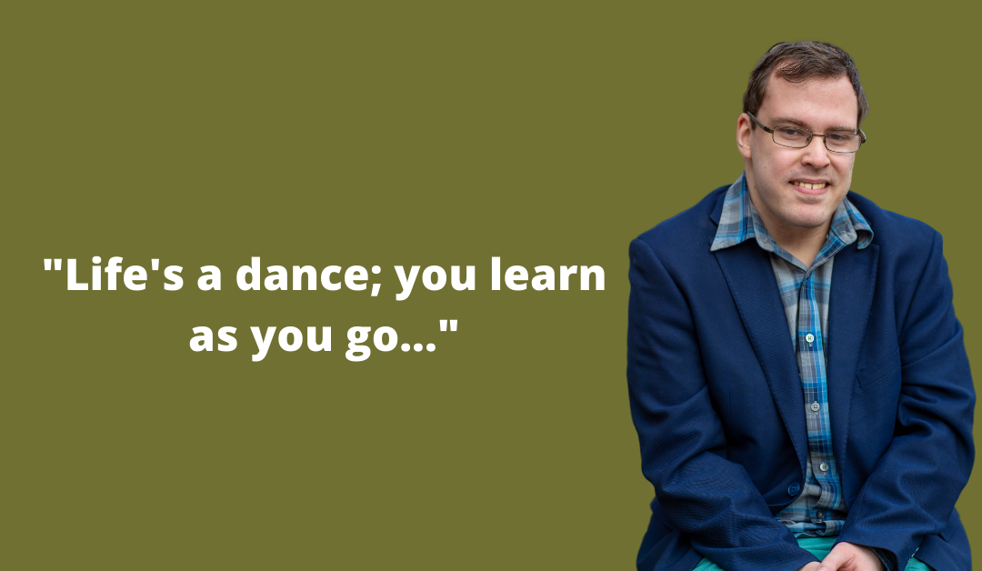 """""""Life's a dance; you learn as you go…"""""""