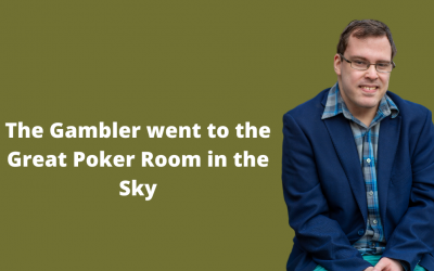 The Gambler went to the Great Poker Room in the Sky